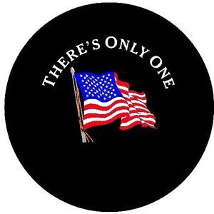 There's Only One Flag Spare Tire Covers Trailer SUV's RV'