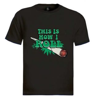 This Is How I Roll T Shirt Mariuana Rasta Bob Weed Joint Marley Swoosh Hip Hop