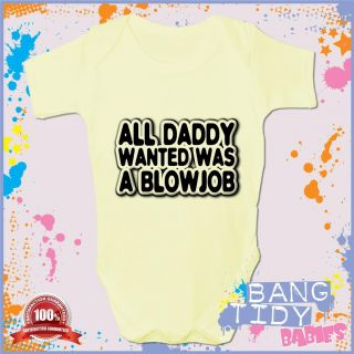 Funny Baby Grow All Daddy Wanted BJ Rude Boy Girl Babies Clothing Fun Gift