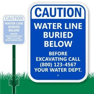 "Caution   Water Line Buried Below   Before Excavating Call (800) 123 4567   Your Water Dept., Heavy Duty Aluminum Sign & 3' Tall Stake, 12"" x 9"" Industrial Warning Signs"