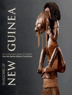 Shadows of New Guinea Art from the Great Island of Oceania in the Barbier Mueller Collections Philippe Peltier, Floriane Morin Englische Bücher