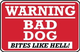 Security Sign   Warning Bad Dog   Bites Like Hell   #404  Business And Store Signs