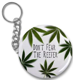 Don't Fear the Reefer 420 Marijuana Pot Leaf 2.25 inch Button Style Key Chain